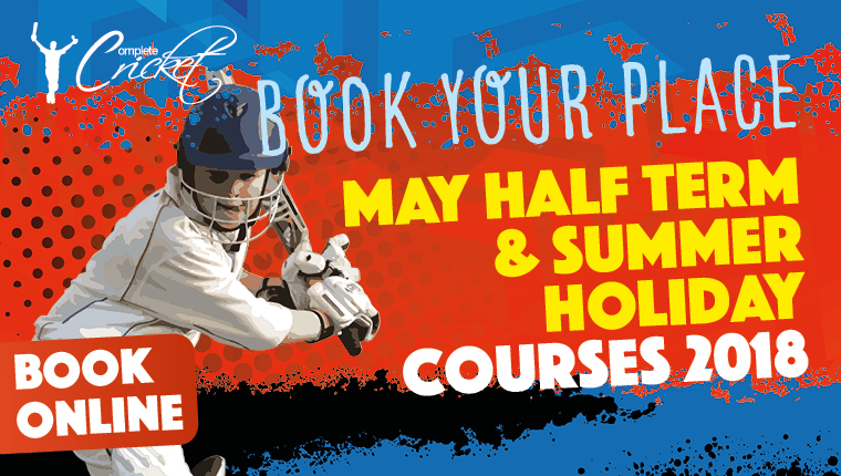 Complete Cricket May Half Term & Summer Camp Dates 2018