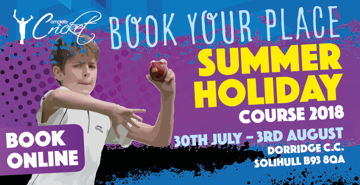 Complete Cricket Summer Holidays Course Dorridge C.C. 2018