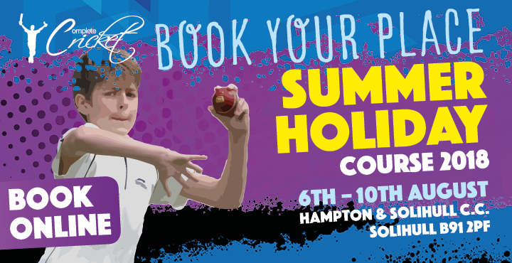 Complete Cricket Summer Holidays Course Hampton & Solihull C.C. 2018