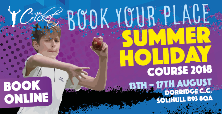 Complete Cricket Summer Holidays Course Dorridge C.C. 2018