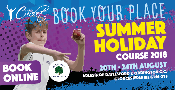 Complete Cricket Summer Holidays Course Adlestrop C.C. 2018