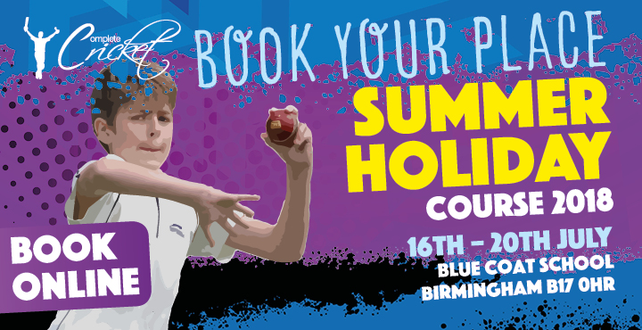 Complete Cricket Summer Holidays Course Blue Coat School 2018