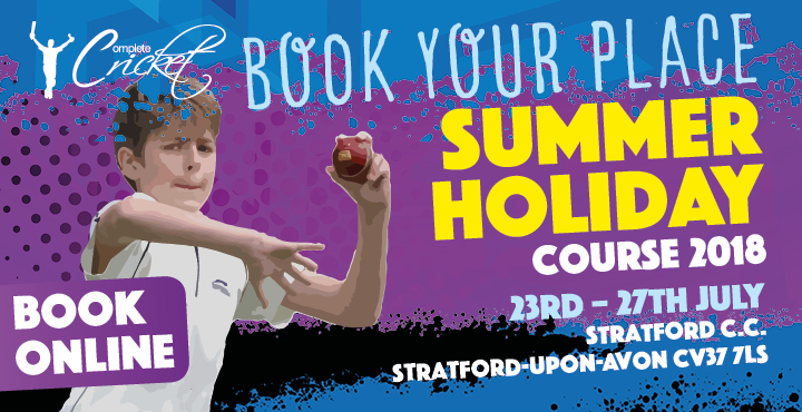 Complete Cricket Summer Holidays Course Stratford C.C. 2018