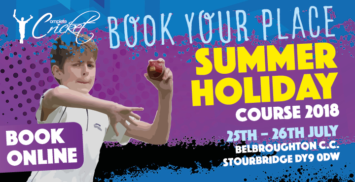 Complete Cricket Summer Holidays Course Belbroughton C.C. 2018