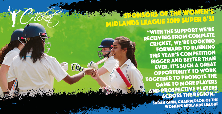 Complete Cricket announce full sponsorship of The Women's Midlands League 2019 Super 8's Competition!