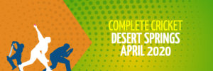 Desert Springs | April 2020 | Complete Cricket Tours