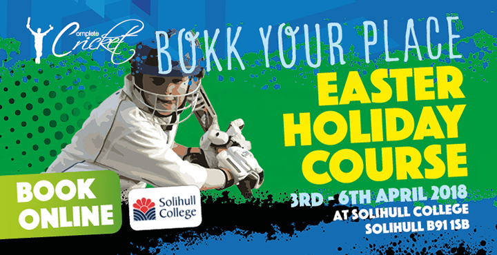 Complete Cricket Easter Holiday Course Solihull College 2018