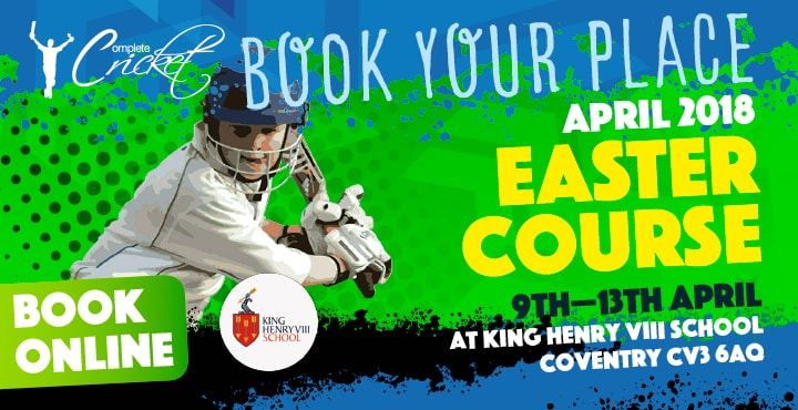 Complete Cricket Easter Holiday Course King Henry VIII 2018