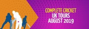UK Tours | August 2019 | Complete Cricket Tours