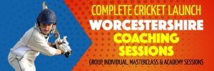 Worcestershire Coaching Sessions | Complete Cricket
